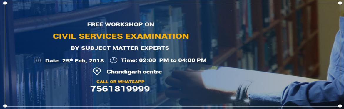 Book Online Tickets for Free Workshop in Chandigarh for Civil Se, Chandigarh. For the IAS Aspirants in Chandigarh, Chanakya IAS Academy is organizing an Open Seminar by the Subject Experts on 25th February in Chandigarh Branch. The seminar will highlight the important factors that an aspirant needs to know before he begi