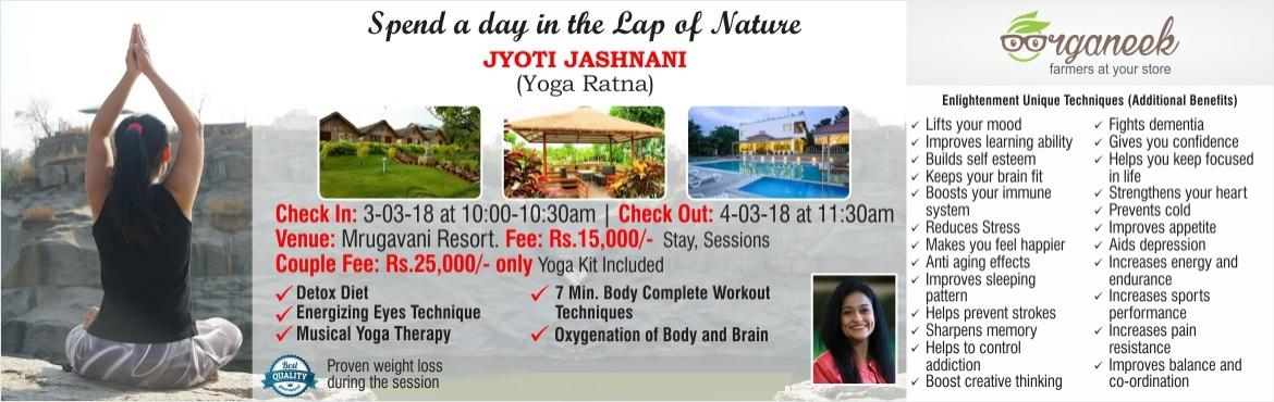 Book Online Tickets for A Day in the Lap of Nature with Jyoti Ja, Hyderabad. A unique package with a stay, designed to enhance your life!!! *Detox Diet: Wholesome organic food, fresh vegetables and fruits all the way from ORGANEEK, only store in hyd who serves you with 100% natural and organic food which will nourish you