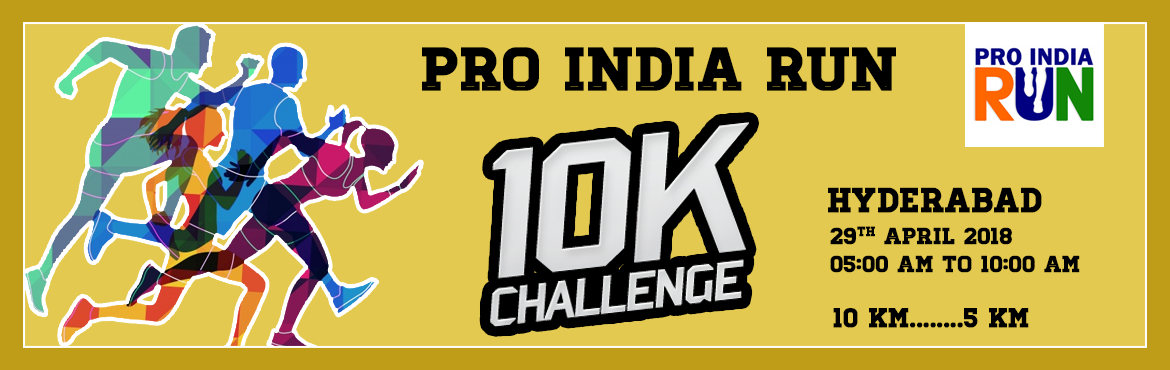 Book Online Tickets for Pro India Run 10K Challenge- Hyderabad, Hyderabad. Welcome to the Pro Run India, India\'s largest 10K challenge happening at Pan India Level in different cities. Come along with us to make India better, to raise the child in their choice of sports supporting them financially. Venue : Decath