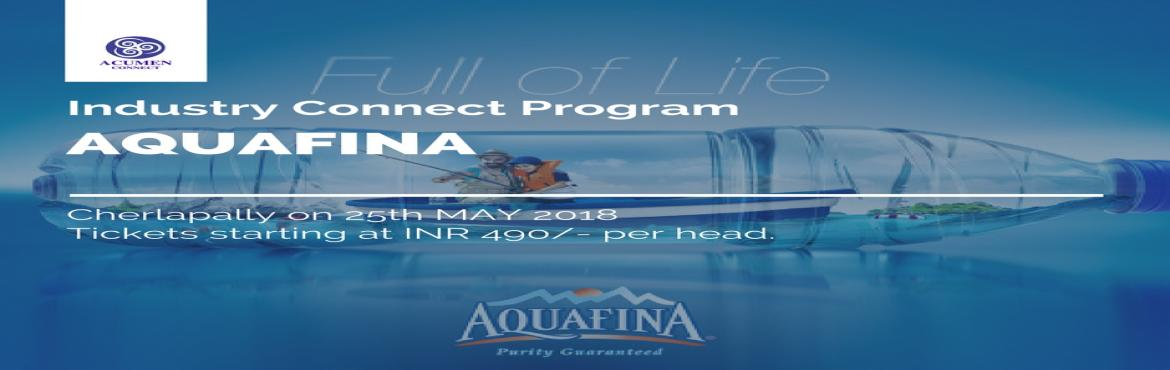 Book Online Tickets for Industrial Visit To Aquafina, Secunderab.  Visit one of the leading manufacturers of bottled water in the country through our one of a kind Industry Connect Program.  First launched in the US in 1994, with its unique purification system and great taste, Aquafina soon became the best se