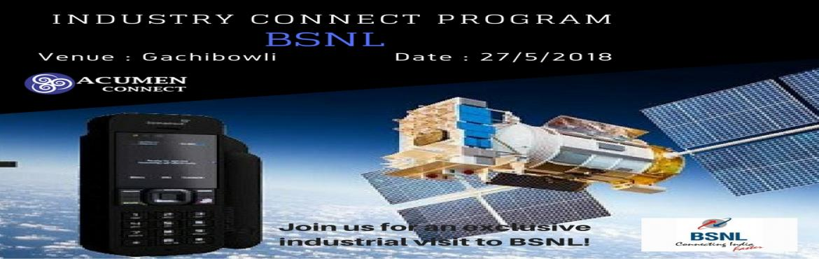 Book Online Tickets for Industrial Visit To BSNL, Hyderabad.  Grab your chance to visit BSNL and find out how the company touches a billion lives with its reach, through Acumen Connect's Industry Visit Programme.\