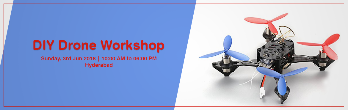 Book Online Tickets for DIY Drone Workshop, Hyderabad.   Do you find yourself wanting to be equipped with skills to build a new-age technology device that is finding application across sectors ranging from military to entertainment?  Drones have always awed people and wouldn\'t it be cooler if you k