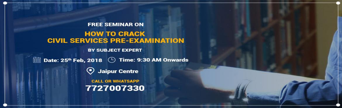 Book Online Tickets for Free Seminar on Prelims Preparation by S, Jaipur.  Get guidance for Prelims Exam preparation in a Free seminar organized by Chanakya IAS Academy on \'How to crack Civil Services Pre-Examination\' by Subject Expert on 25th Feb 2018 at Chanakya\'s Jaipur Centre. KEY SPEAKERS: Subject ExpertsVENUE