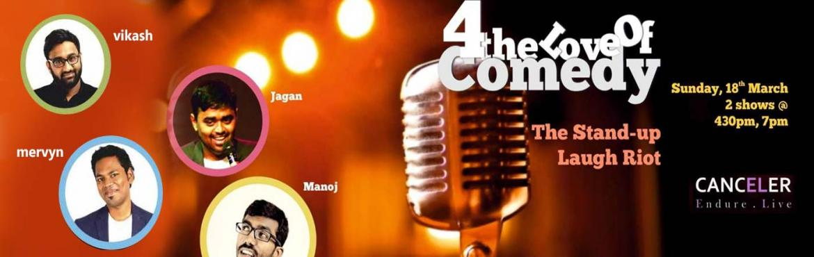Book Online Tickets for 4 The Love Of Comedy, Chennai. 4 The Love Of ComedyABOUT:Chennai\'s stand-up comedy doesn\'t get bigger than this. Canceler brings to you, 4 the love of comedy byVikash Paul, Mervyn Rozario, Jagan Krishnan and Manoj Prabhakar. One and a half hours of rib-tickling