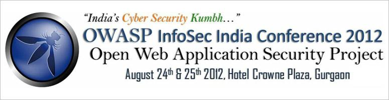 Book Online Tickets for OWASP InfoSec India Conference 2012, Gurugram. About OWASP: