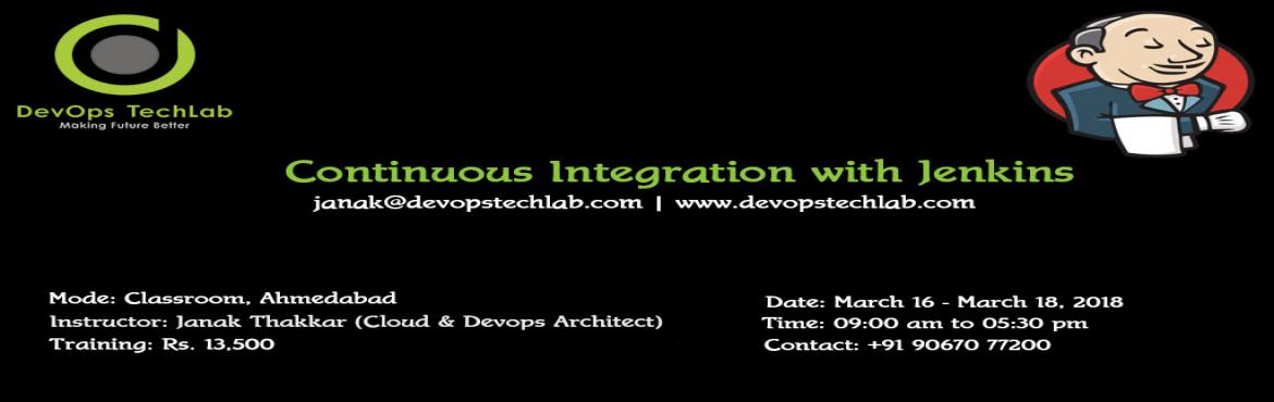 Book Online Tickets for Continuous Integration with Jenkins, Ahmedabad. DevOps TechLab is going to start the second batch of Continuous Integration with Jenkins from 16th March 2018. It\'s a 3 days weekend course. Come and Join us to get the opportunity to acquire the highly demanded skill. Call on +91 9067077200 for reg