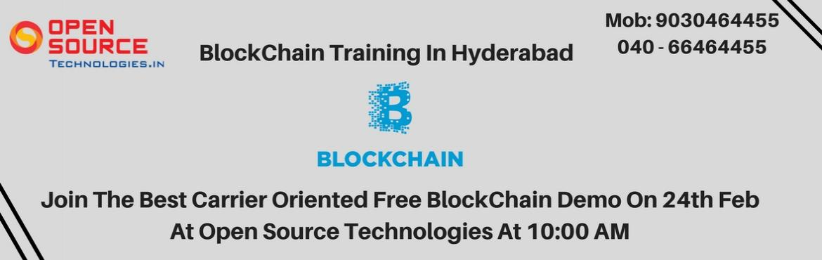 Book Online Tickets for Blockchain Free Demo At Open Source Tech, Hyderabad. Get Enrolled In The Blockchain Free Demo At Open Source Technologies On 24th Feb @ 10:00 AM   Free Demo Program on Blockchain At The Open Source Technologies On 24th Feb @ 10:00 AM   The Blockchain is the distributed database technology of