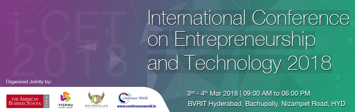 Book Online Tickets for International Conference on Entrepreneur, Hyderabad. The American Business School of Paris is going to organize the International Conference on Entrepreneurship and Technology (i-CET 2018) jointly with BVRIT HYDERABAD College of Engineering for Women during 03-04 March 2018 There will be a panel m