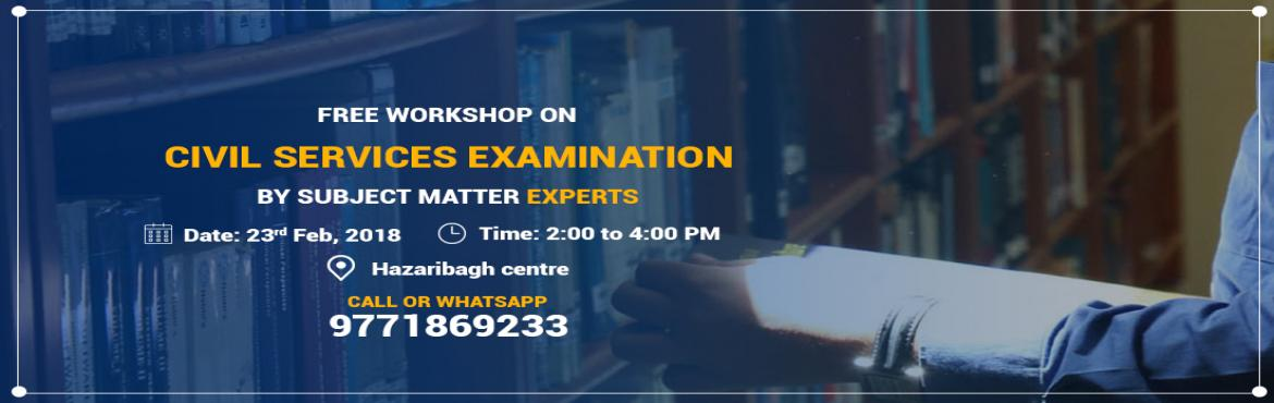 Book Online Tickets for Civil Service Workshop for IAS Aspirants, Hazaribagh. Following the needs and requirements of the Civil Services Aspirants, Chanakya IAS Academy is organizing a Free Workshop on How to Crack Civil Services on 23rd February by Subject Experts. The seminar will also cover major concerns of aspirants