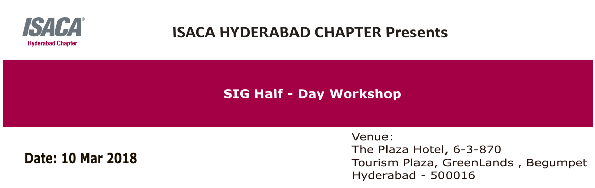 Book Online Tickets for SIG HALF-DAY CONFERENCE, Hyderabad. ISACA HYDERABAD CHAPTER CYBERSECURITY SPECIAL INTEREST GROUP – HALF DAY CONFERENCE MARCH 10TH 2018 About Cyber Security Special Interest Group (SIG) To support and promote ISACA Hyderabad chapter initiative of engaging information security