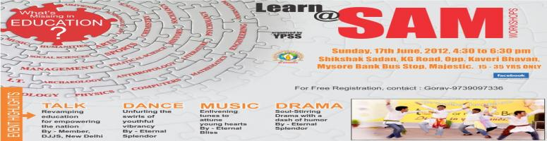 Book Online Tickets for SAM Workshop ( Find out what is missing , Bengaluru. SAM is an entertaining and thought provoking series of cultural workshops, which equip Youth with knowledge and skills to help them become balanced, confident, competent, healthy and contributing citizens. Youth related problems are ta