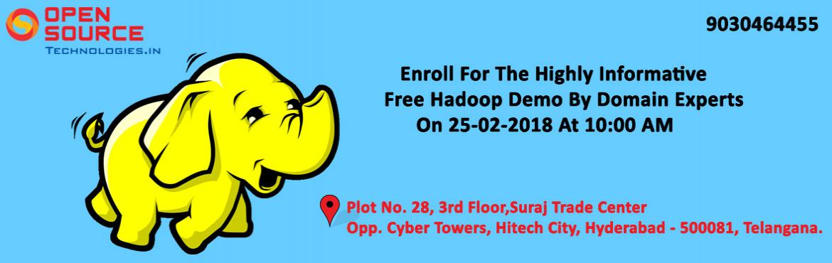 Book Online Tickets for Improve Your Hadoop Career Knowledge By , Hyderabad. Improve Your Hadoop Career Knowledge By Attending The Free Interactive Hadoop Demo Session On 25th Feb Open Source Technologies @ 10 AM  Become Hadoop Expertise By Joining Best Hadoop Demo At Open Source Technologies Scheduled For 25th Feb At 1