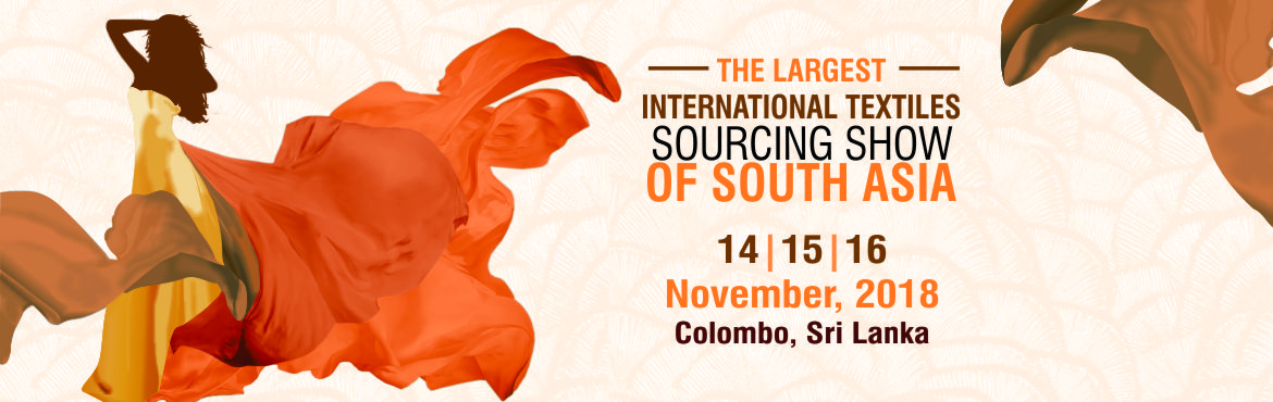 Book Online Tickets for Intex South Asia 2018, Colombo. The Largest International Textile Sourcing Show of South Asia   Intex South Asia provides a one-stop comprehensive sourcing & trading platform for Global apparel manufactures, international sourcing & buying offices, buying houses,