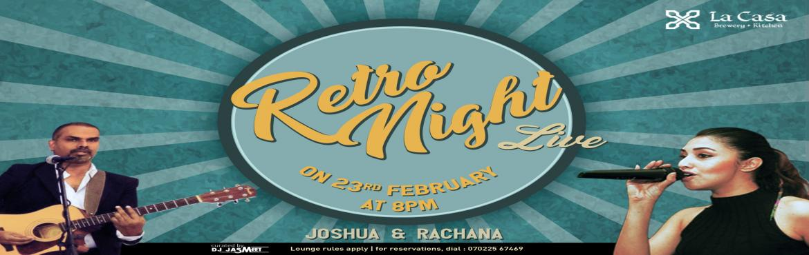 Book Online Tickets for Retro Night Live at La Casa Brewery , Bengaluru. Relax and enjoy a peaceful weekend with live retro nights with Joshua and Rachana.      Beers on Tap  Citra Wheat Amber Ale Hefeweizen  Saison     Cocktail Specials  Lets get hanky panky Diamond on Scarlet Sex in Acapulco&nbs