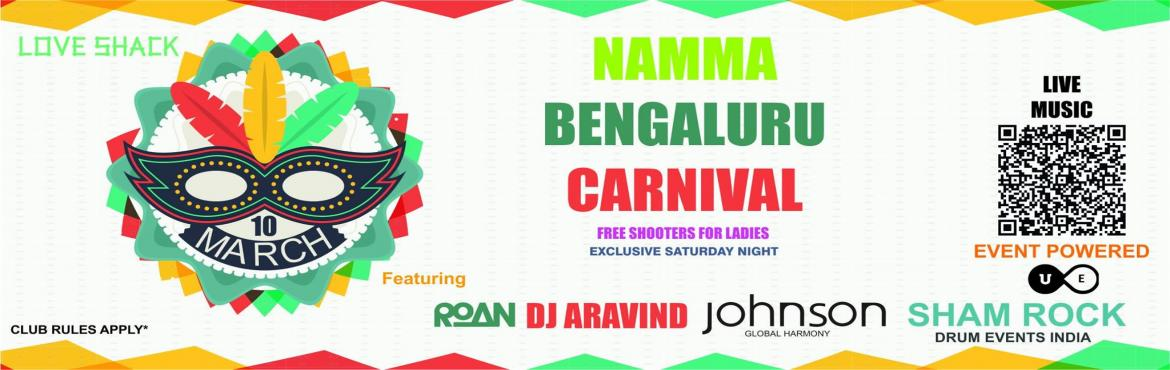 Book Online Tickets for Namma Bengaluru Carnival 2018, Bengaluru. Bringing you something new and exciting.Since you aren't in Goa, We are bringing Goa to you.Bringing youIndia's No. 1 Drummer,3 DJs, Dance floor, all kinds of music Open Bar, a rooftop venue, Drinking GamesGet those Beads, Masks, Gold Coi