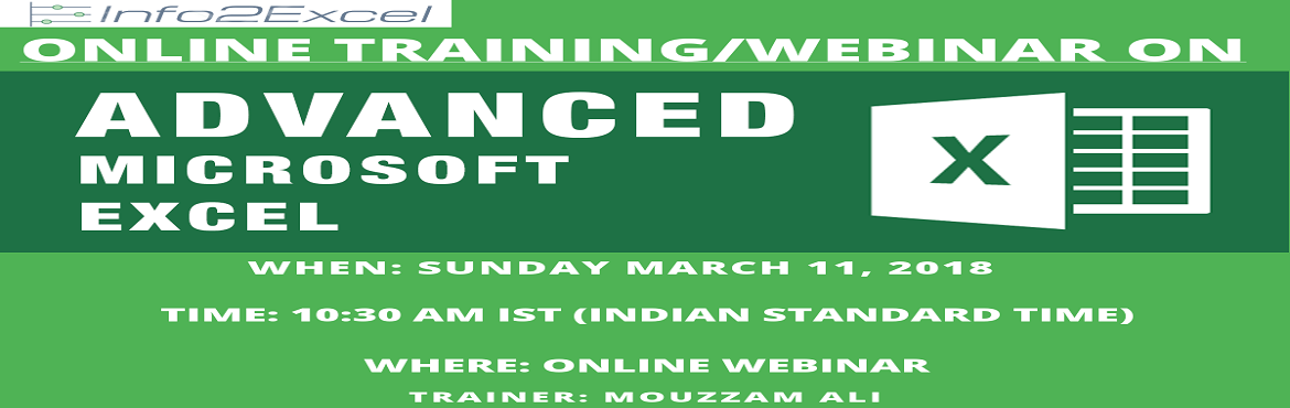 Online Session on Microsoft Excel Intermediate to Advanced level on Sunday 11-Mar-2018 from 10:30 AM to 12:30 PM.