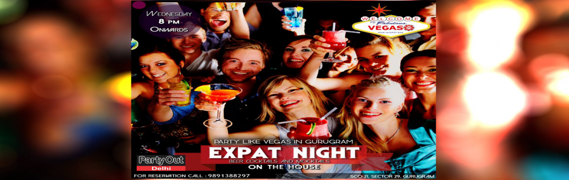 Book Online Tickets for Expat Night  - Beer, Cocktails n Mocktai, Gurugram.   Come Wednesday evening, and Vegas 99 will open its doors especially for you, dear expats! Bring your gang here and enjoy beer, cocktails and mocktails on the house!   Be at Vegas 99, SCO21, Sector 29, Gurgaon, 8pm Onwards...   Contac