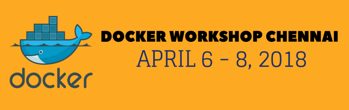 Book Online Tickets for Docker Hands-on Workshop Chennai - 3 day, Chennai. Learn to Work with Docker Basic to Advanced Operations   Docker has been a game-changer when it comes to how modern applications are deployed and architectured. It has now grown into a key driver of innovation beyond system administration, with