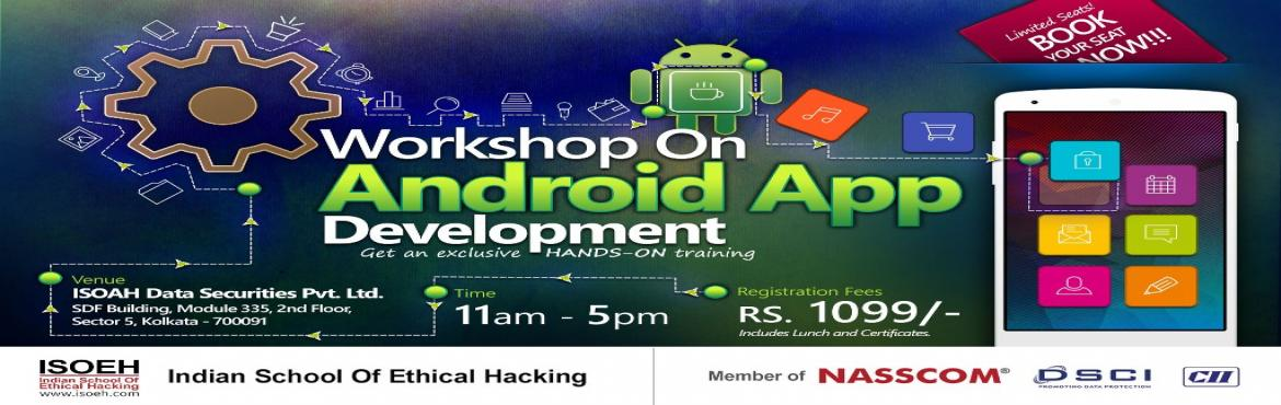 Book Online Tickets for Workshop on Android Application Developm, Kolkata.  The event will cover the following:Day 1 (Session 1)1. Introduction to the Android world- Android Architecture- IOS Vs Android- Scope as an Android App Developer- Understanding Android Studio IDE and SDKs- What are API Levels?2. Understanding t