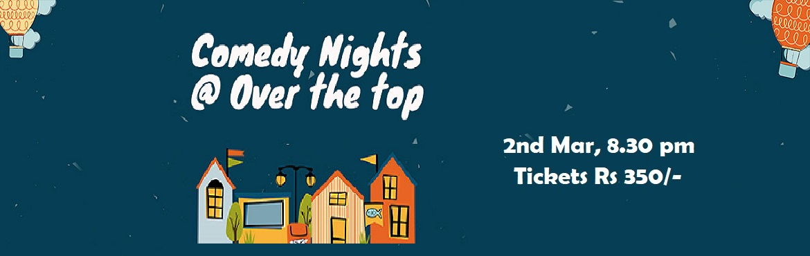 Book Online Tickets for Comedy Night @ Over The Top, Bengaluru.     Over the top Terrace lounge presents   'comedy night', a stand up comedy night,  put your laughing pants on and get ready for the hilarious evening!