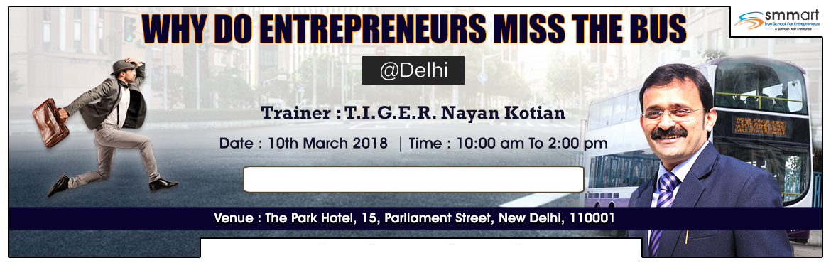 Book Online Tickets for Why Do Entrepreneurs Miss The Bus , New Delhi.  \