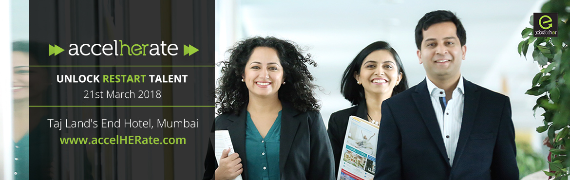Book Online Tickets for AccelHerate, Mumbai.           JobsForHer - India\'s largest portal for women returning to work from career breaks - presents its flagship B2B event AccelHERate - India's BIGGEST conference for companies committed to increasing female parti