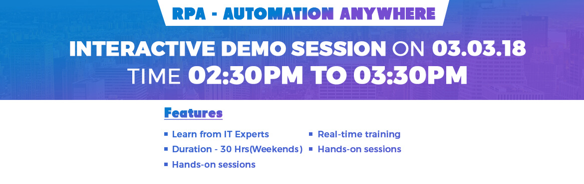 Book Online Tickets for Free Interactive Session on RPA - Automa, Chennai.   Edu2Pro invites you to join Interactive demo session on \'Robotic Process Automation - Automation Anywhere\' by Industry Experts. Join us for a Interactive session this Thursday (03.03.2018) at 02:30 PM till 03:30 PM to see live