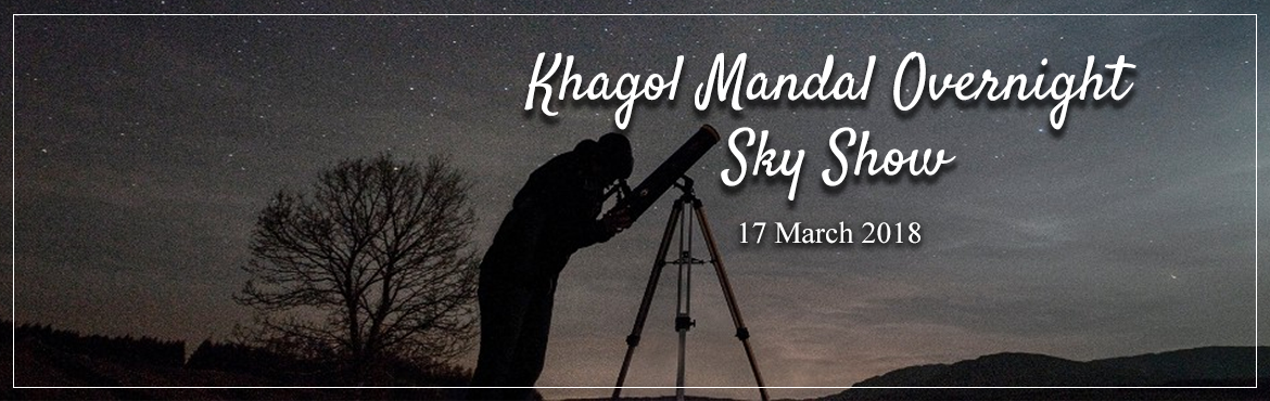Book Online Tickets for Khagol Mandal Overnight Sky Show 17 Marc, Neral. Khagol Mandal announces 7thOvernight sky show of 4th Season at Neral on17thMarch 2018. The program starts at 7.00 pm (IST) in the evening and runs up to 4.30 am (IST) next morning. The general outline of the program is as foll
