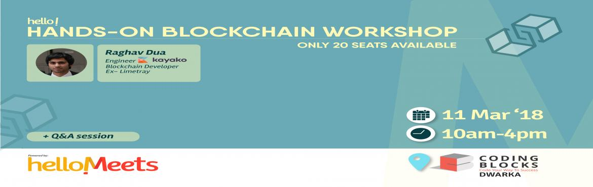 Book Online Tickets for Hands-on Blockchain Workshop, New Delhi.  ONLY 20 SEATS AVAILABLE!!      About the Speaker:  Raghav Dua, Engineer at Kayako Previously: Software Developer at Fragmentsbot & Back-end Developer at LimeTray   What will be discussed?  Brief intro