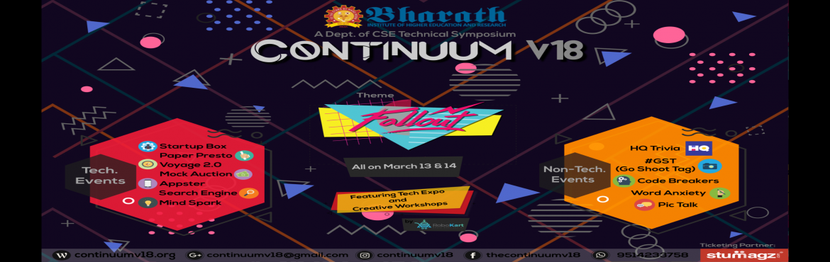 "Book Online Tickets for CONTINUUM V18, Chennai. ""Continuum"" is a continuous evolutionary sequence of objects in which elements do not vary from each other but the extremes are quite distinct. As Continuum is ever evolving and ever changing cycle of innovations and similarly techno"
