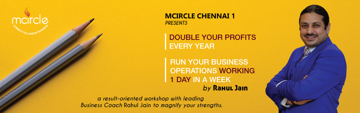 Book Online Tickets for Rahul Jain : DOUBLE YOUR PROFITS BY MCIR, Chennai. a Comprehensive Result Oriented Workshop on the following business techniques : CONCEPTS How to DOUBLE YOUR PROFITS EVERY YEAR!  Build the 3 fundamentals of a winning marketing campaign. Create an unlimited Market Budget. Wipe out all com