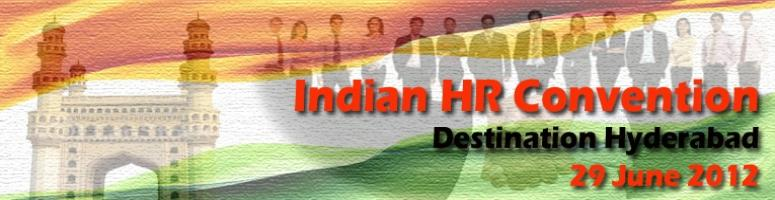 Book Online Tickets for The Indian Human Resource Convention 201, Hyderabad.  DATE:29 June 2012 This is to share the joy of bringingThe Indian Human Resource Convention 2012– Destination Hyderabad. This event was designed to bring Human Resource Professionals in a nationwide network. To m