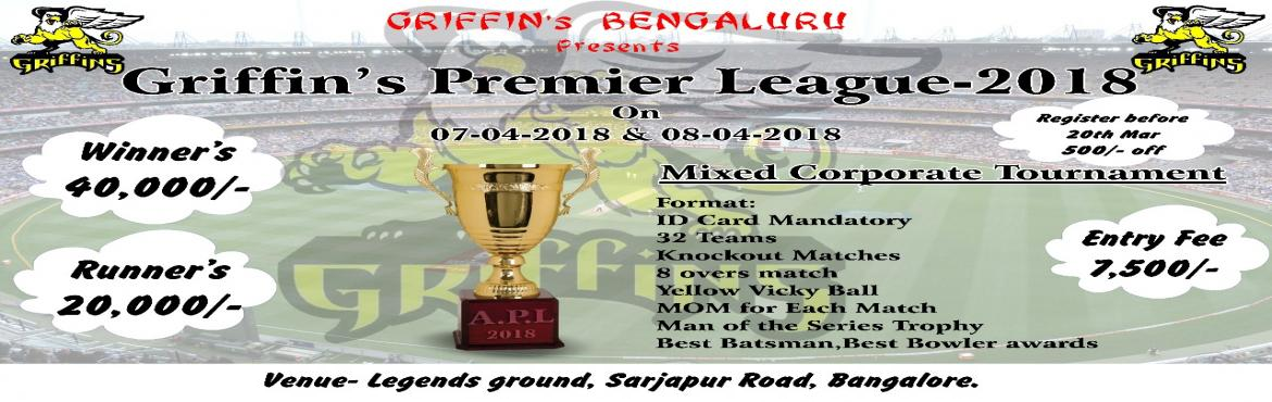 Book Online Tickets for Griffins Premier League - 2018, Bangalore. Griffin\'s Premier League 2018 Inviting all Mixed corporate Teams to biggest corporate cricket tournament in Bangalore.Date: 7th Apr & 8th Apr 2018 General Rules: 1.There will be limited no of registrations in the tournament.   2.All the mat