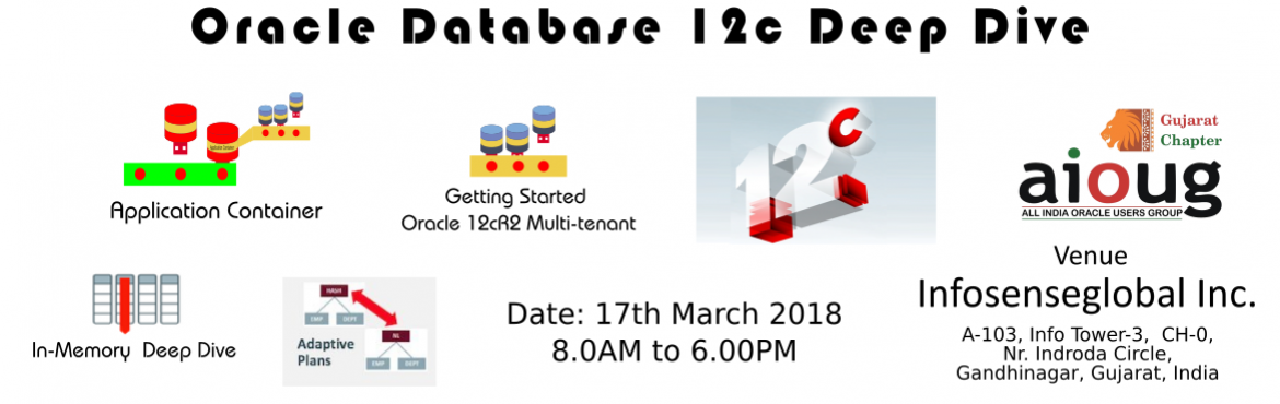 AIOUG GUJRAT - MARCH 2018 - Oracle Database 12c Deep Dive Tech Day