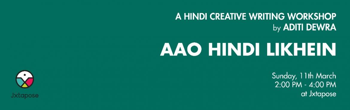 Book Online Tickets for  AAO HINDI LIKHEIN, Hyderabad.  Aao Hindi Likhein A creative Hindi writing workshop where you can brush your Hindi writing skills! All writing and reading materials will be provided as part of the workshop and you can look forward to discussing some beautiful works of Gulzar