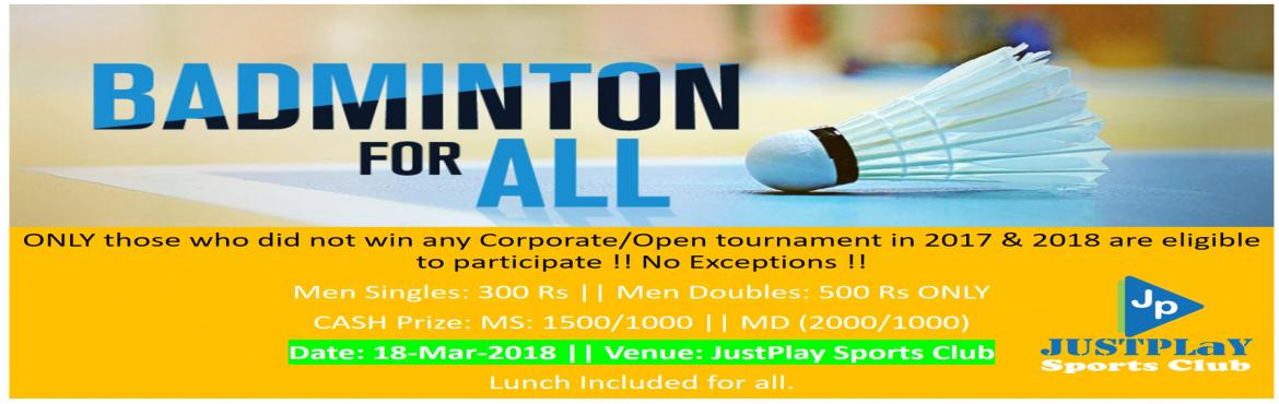 Book Online Tickets for BFA 3 - BADMINTON FOR ALL, Bengaluru. About The Event We are back with the most awaited BFA 3 -Badminton for all -open  badminton tournament in bangalore . Come and show your skills and be part of ultimate action  Last date for registration: 17th Mar  Rules for the tournam