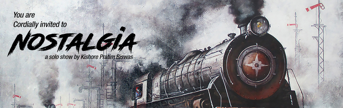 Book Online Tickets for NOSTALGIA a Solo Show by Kishore Pratim , Mumbai. NOSTALGIA a series of painting on Indian steam locomotives by Kishore Pratim Biswas. Which is going to exhibit at Jehangir Art Gallery, Mumbai  For More information please view: www.artkishore.com