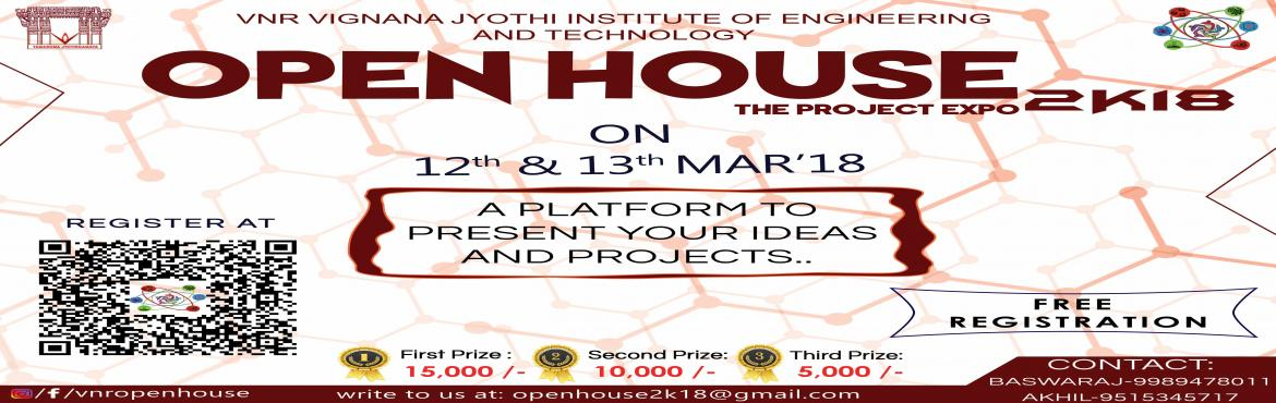 Book Online Tickets for OPEN HOUSE-2K18  THE PROJECT EXPO(for st, Hyderabad. Valluripalli Nageswara Rao Vignana Jyothi Institute of Engineering and Technology(VNRVJIET) was carved and created in the year 1991 by a group of industrialists, entrepreneurs, and professionals. Education is the light that wipes out the darkness of