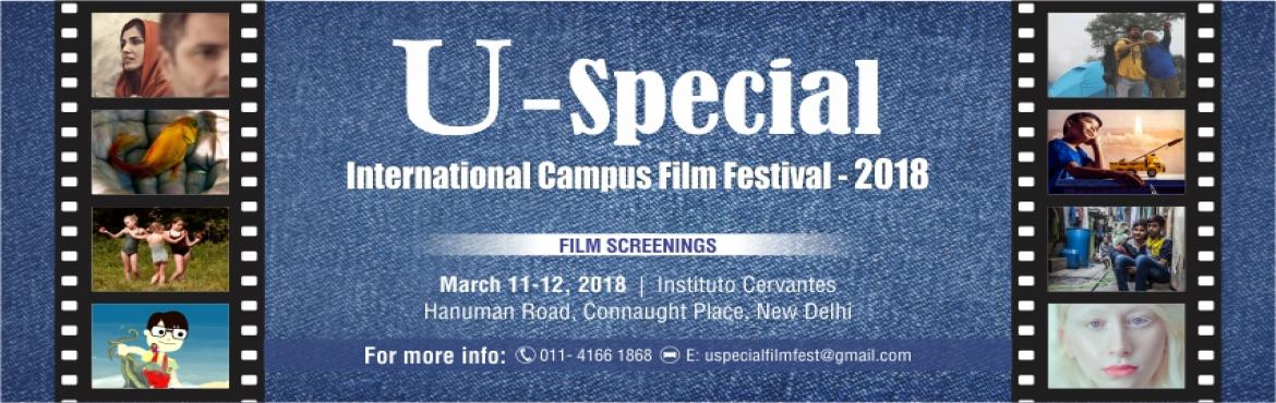 Book Online Tickets for 2nd U-Special International Campus Film , New Delhi. India\'s one and only Campus Film Festival is back. Watch Best of Campus Cinema from 14 countries in the 2nd edition of U-Special International Campus Film Festival in Delhi. Short Films, Documentaries and music videos selected from more than two doz