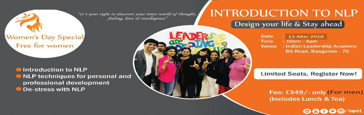 Book Online Tickets for A Free Introductory Workshop on NLP , Bengaluru.  Introduction to NLP: NLP, or neuro-linguistic programming, is a set of psychological techniques which helps in your Professional and Personal development. It's been very popular since last 50 years and picking up big time. Warren B