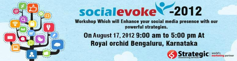 Book Online Tickets for Social Evoke-2012 , Bengaluru. OverviewThis intensive, full-day workshop will help you better understand the social web, increase brand awareness, better connect with customers and grow sales. You will be able to achieve your social media goals without the clutter of irrelevance.