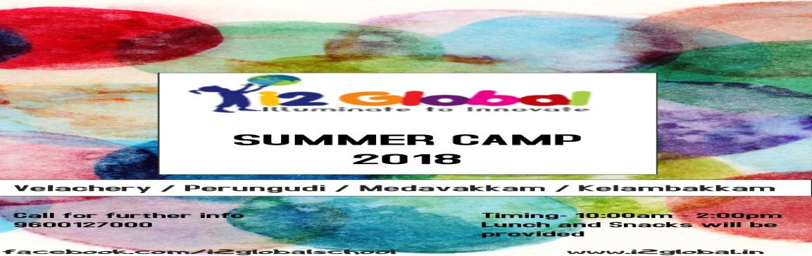 Book Online Tickets for I2GLOBAL SUMMER CAMP 2018, Chennai. Steam based summer camp with fitness,frolic and fun. Practice skills of 21st centurysuch as confidence,creativity and critical thinking. Hands for craft,Music and movement, Getwet,Fireless cooking,Extempore,Yoga,puppet show,Magic show,fiels trip,etc.