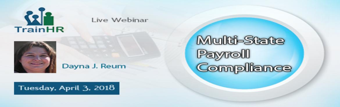 Book Online Tickets for Multi-State Payroll Compliance, Fremont.  The TrainHR webinar is approved by HRCI and SHRM Recertification Provider. Overview: This Webinar will cover withholding rules, reciprocity and residency definitions.   Why should you Attend: To better understand the laws in each state and the