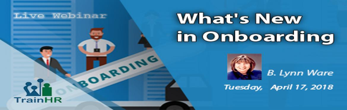 Book Online Tickets for What is New in Onboarding , Fremont.   The TrainHR webinar is approved by HRCI and SHRM Recertification Provider. Overview: Join us to learn about current best practices and how to organize the new hire experience to build commitment, confidence and competence.We will include how t