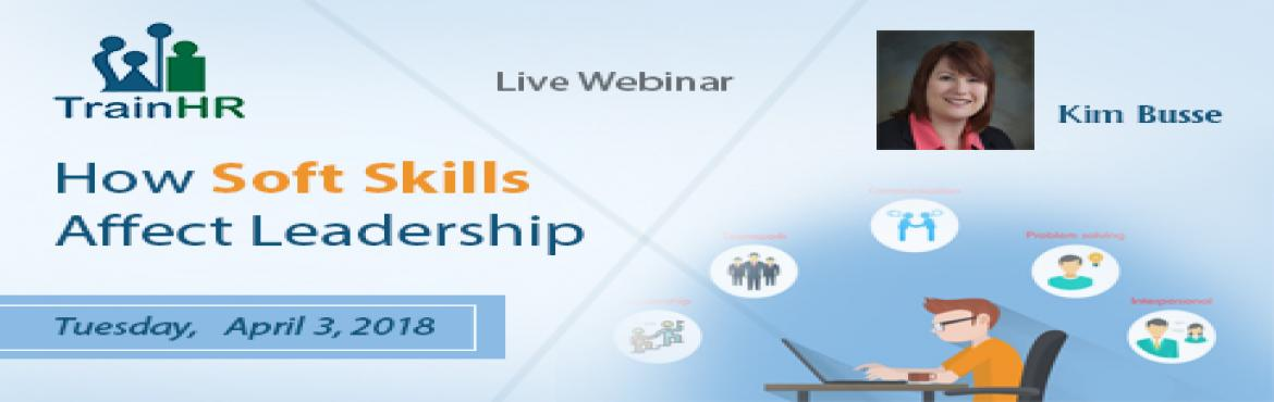 Book Online Tickets for How Soft Skills Affect Leadership, Fremont.  The TrainHR webinar is approved by HRCI and SHRM Recertification Provider.   Overview:   Have you ever considered the impact that soft skills can have on effective leadership?  Most leaders understand that it takes more than technical knowledg