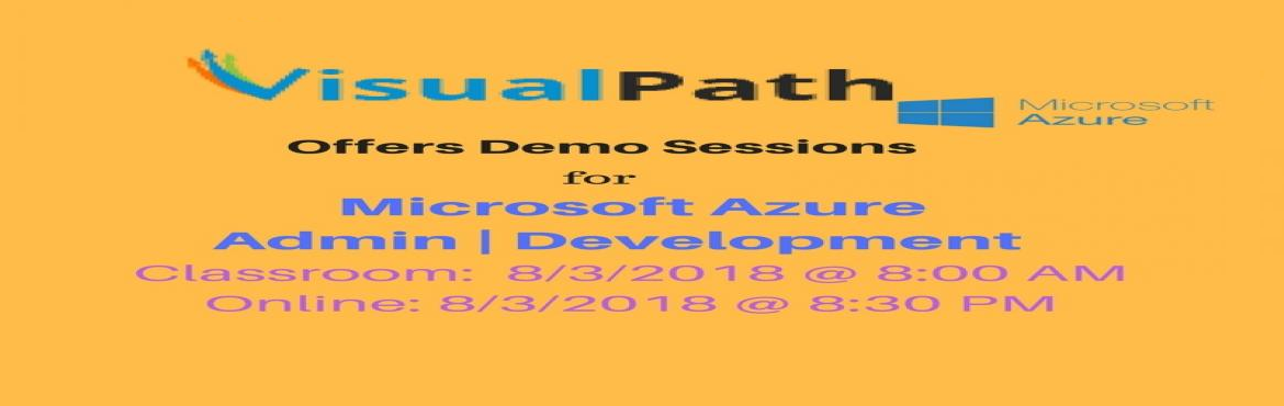 Book Online Tickets for MS Azure Online Training Demo | MS Azure, Hyderabad. VisualPath is a well established training institute for Windows Azure,we provide both online and offline training for the students for various locations in India and Abroad (US,UK,Singapore).We are the pioneers in the Microsoft Azure Online Training