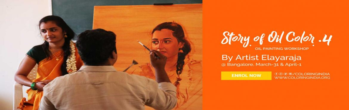 Book Online Tickets for Story of Oil Color-4th Edition by Artist, Bengaluru.  And he is back; presenting 2 days Structured Oil Painting Workshop by artist Elayaraja in BangaloreSkill Level: Beginner, IntermediateUnlike our other workshops, we have designed this Oil Painting Workshop in Bangalore in such a manner that you