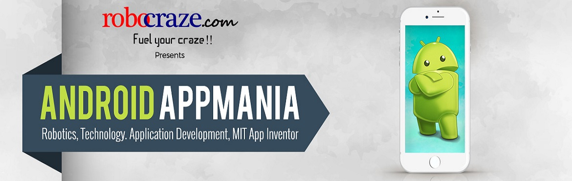 Book Online Tickets for Android Appmania, Hyderabad.  Always wanted to develop your own app but not sure where to start? Allow us to help you! And guess what, you don't need to know programming. What better than designing your own app without the hassle of learning how to write long, lengthy