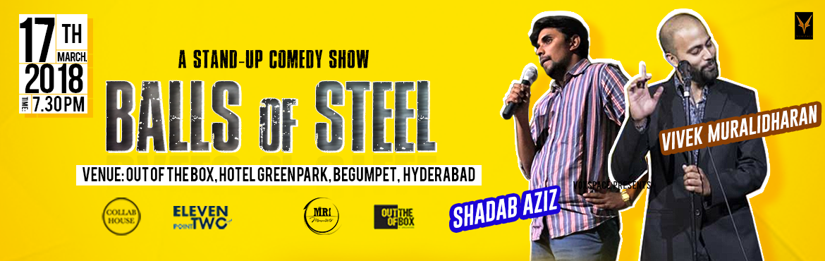 Book Online Tickets for Balls Of Steel - A Standup Comedy Show, Hyderabad.  In life, there are too many problems - Politics, Religion, Wife, Neighbours, etc. Two men have found the way to fix all of this using their jokes and their 'Balls of Steel.' To find out how and what this is all about, join Shadab Az