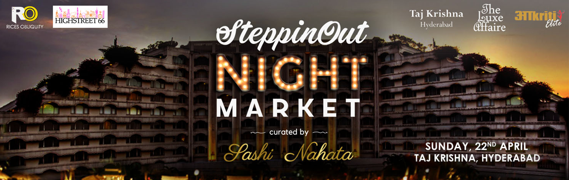 Book Online Tickets for SteppinOut Night Market at Taj Krishna, Hyderabad.  The SteppinOut Night Market will be bringing together creatively curated stalls, delicious food & tons of entertainment at the Taj Krishna, Hyderabad to create a memorable experience.    The Night Market will be packed with e